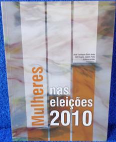 Livro Mulheres Nas Eleições 2010 Original Pronta Entrega