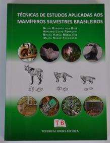 Técnicas Para O Estudo De Mamíferos Silvestres Brasileiros
