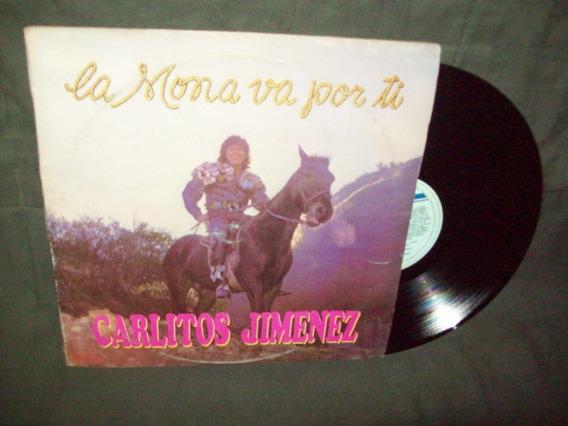 Carlitos Mona Jimenez Lp La Mona Va Por Ti Ex / +