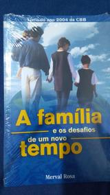 A Família E Os Desafios De Um Novo Tempo - Juerp