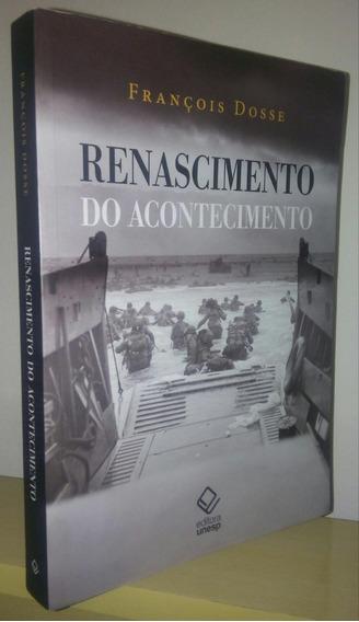 Renascimento Do Acontecimento - François Dosse