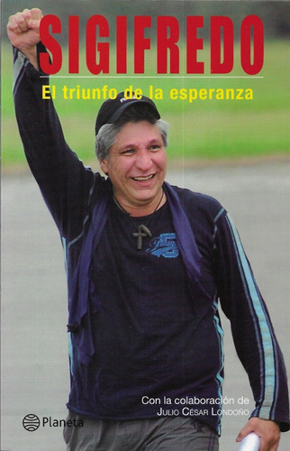 Sigifredo López El Triunfo De La Esperanza - Libro Nuevo