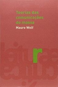 Livro Teorias Das Comunicações De Massa Mauro Wolf