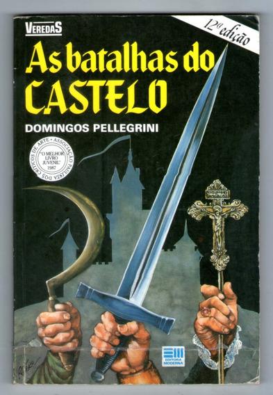 Livro: As Batalhas Do Castelo- Domingos Pellegrini - Veredas