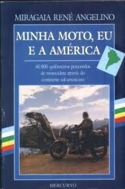 Minha Moto, Eu E A América - Miragaia René Angelino