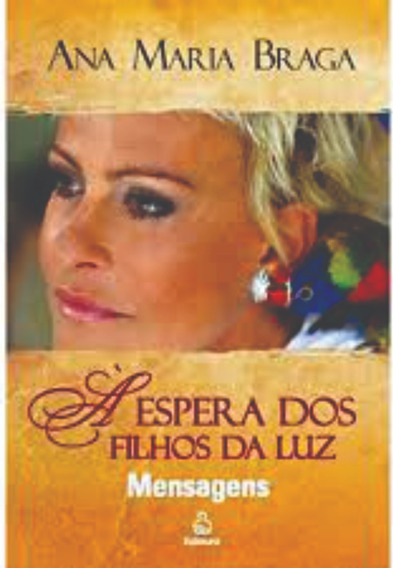 Livro À Espera Dos Filhos Da Luz Ana Maria Braga Novo Brinde