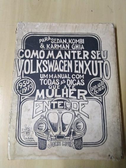 Livro Como Manter Seu Volkswagen Enxuto De John Muir Raro