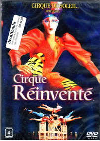 Dvd - Cirque Du Soleil Apresenta Cirque Reinventé