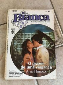 Livro De Romance Bianca Número 87 O Prazer De Uma Vingança