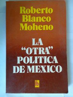 La Otra Política De México - Roberto Blanco Moheno