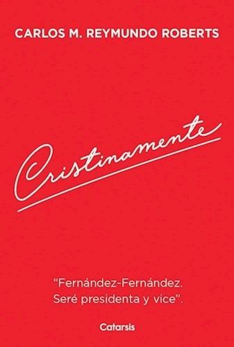 Cristinamente - Libro Roberts Carlos M. Reymundo