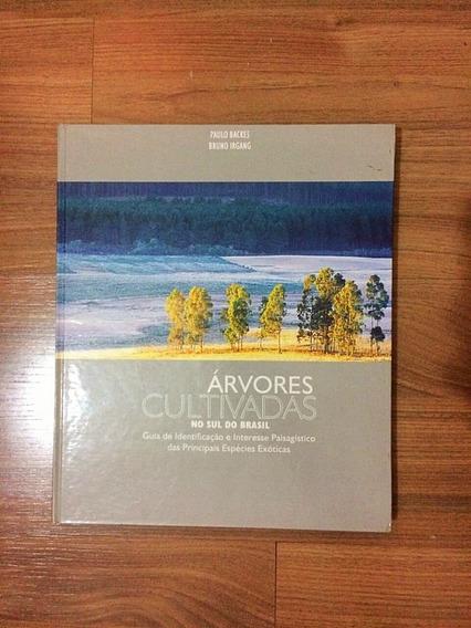 Livro Árvores Cultivadas No Sul Do Brasil - Paulo Backes