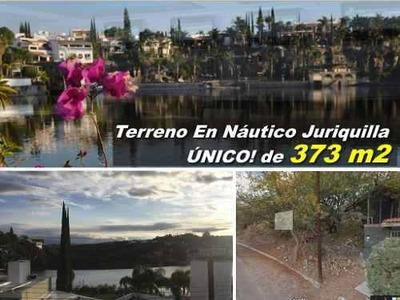 Espectacular Terreno De 373 M2 En Náutico Juriquilla, Hermosa Vista Al Lago !!