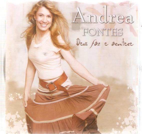 Cd Andrea Fontes - Deus Faz E Acontece - Novo Lacrado***