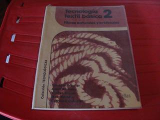 Tecnoogia Textil Basica 2 , Fibras Naturales Y Artificiales