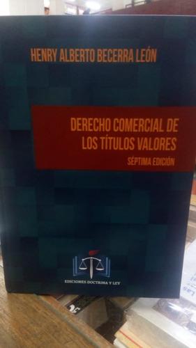 Derecho Comercial De Los Títulos Valores. 7ed Becerra.