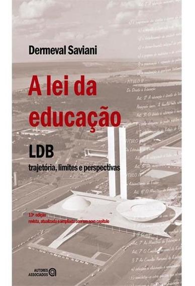 Lei Da Educacao, A - Lbd Trajetoria, Limites E Perspectivas
