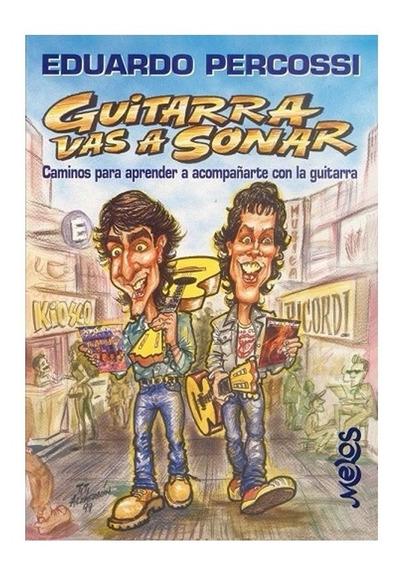 Metodo Guitarra Vas A Sonar Libro Eduardo Percossi