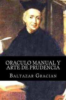 Libro : Oraculo Manual Y Arte De Prudencia - Gracian (3553)