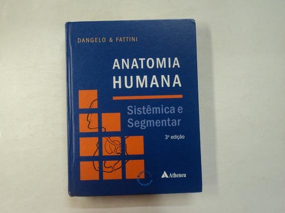 Anatomia Humana - Sistêmica E Segmentar - 3ª Ed. Dangelo