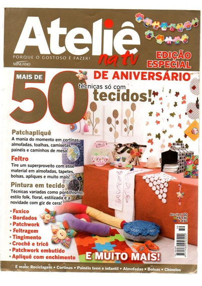Revista Ateliê Na Tv Edição Especial De Aniversário Nº50