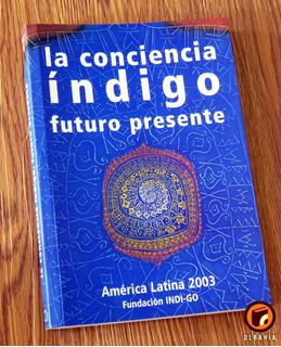 La Conciencia Indigo Futuro Presente - Fundacion Indi-go
