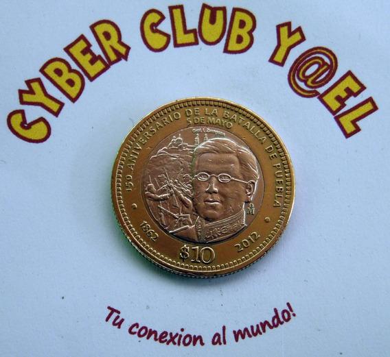 Moneda De $10 (150 Aniversario De La Batalla De Puebla)