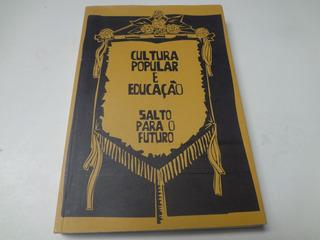 Livro Cultura Popular E Educação Salto Para O Futuro