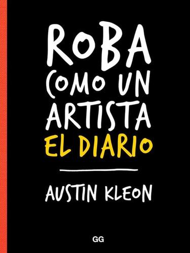Roba Como Un Artista : El Diario