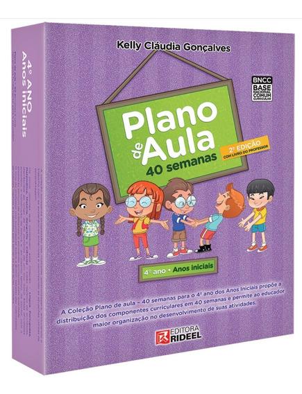 Plano De Aula 40 Semanas 4º Ano Gonçalves, Kelly Claudia