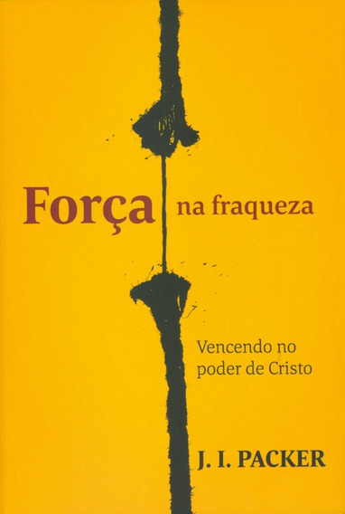 Livro J.i.packer - Força Na Fraqueza