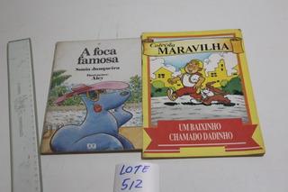 = Livro Lote 512 Livro A Foca Famosa + Um Baixinho Chamado D