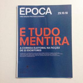 Revista Época 1061 29/10/2018 É Tudo Mentira Ed. Política C2