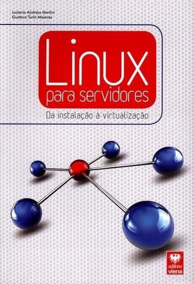Linux - Para Servidores - Da Instalação À Virtualização