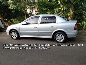 Gm - Chevrolet Astra 1.8 8v - Completo + Ar + Pneus Novos