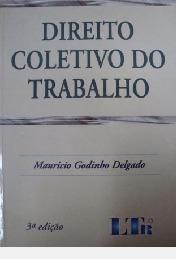 Direito Coletivo Do Trabalho / 4ª Edição Mauricio Godinho D