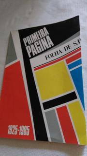 Primeira Página1925-1985 Folha Sp-leia Descrição