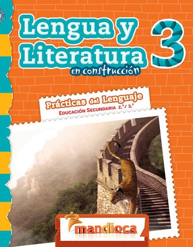 Lengua Y Literatura En Construcción 3 - Editorial Mandioca
