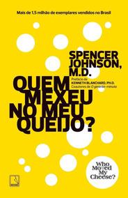 Quem Mexeu No Meu Queijo Livro Spencer Johnson