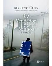 O Vendedor De Sonhos O Chamado Augusto Cury