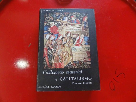 Livro: Civilização Material E Capitalismo - Rumos Do Mundo