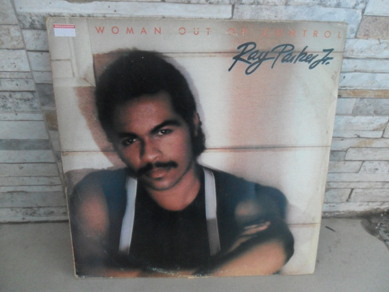 Ray Parker Jr = Woman Out Of Control . Lp. Vinil