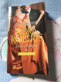 Hoje E Sempre - Os Macgregors - Livro 5 - Nora Roberts