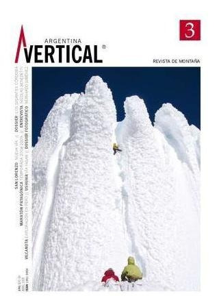 Revista Vertical Numero 03  Escalada Montañismo Alta Montaña