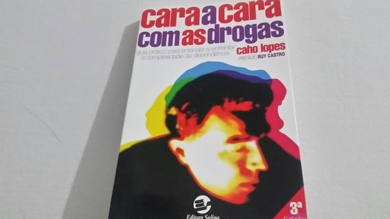 Caho Lopes - Cara A Cara Com As Drogas