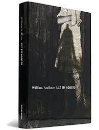 Livro Luz Em Agosto William Faulkner