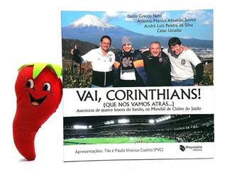 Livro Vai Corinthians Que Nós Vamos Atrás (loja Do Zé)