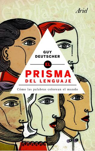 Imagen 1 de 3 de El Prisma Del Lenguaje De Guy Deutscher - Ariel