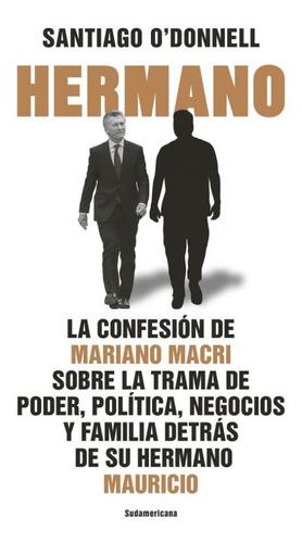 Hermano - Santiago O' Donnell Y Mariano Macri - Libro