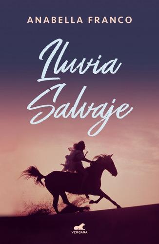 Imagen 1 de 1 de Libro Lluvia Salvaje - Franco Anabella